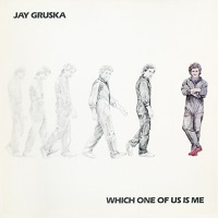 [Jay Gruska Which One Of Us Is Me Album Cover]