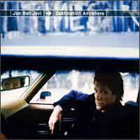 [Jon Bon Jovi Destination Anywhere Album Cover]