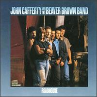 [John Cafferty and the Beaver Brown Band Roadhouse Album Cover]