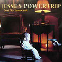 [Jesse's Powertrip Not So Innocent Album Cover]