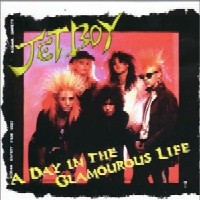 [Jetboy A Day In The Glamorous Life Album Cover]