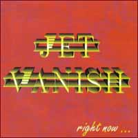 [Jet Vanish Right Now Album Cover]