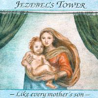 [Jezebel's Tower Like Every Mother's Son Album Cover]