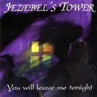 [Jezebel's Tower You Will Leave Me Tonight  Album Cover]