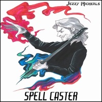[Jezzy Michaels Spell Caster Album Cover]