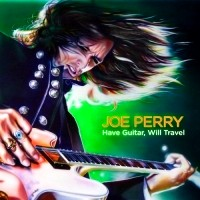 [Joe Perry Have Guitar, Will Travel Album Cover]