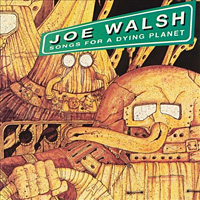 [Joe Walsh Songs for a Dying Planet Album Cover]