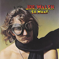 [Joe Walsh So What Album Cover]
