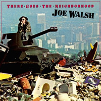 [Joe Walsh There Goes the Neighborhood Album Cover]