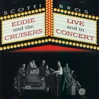 [John Cafferty and the Beaver Brown Band Eddie and the Cruisers: Live and in Concert Album Cover]