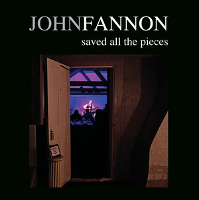[John Fannon Saved All The Pieces Album Cover]