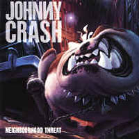[Johnny Crash Neighbourhood Threat Album Cover]