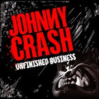 [Johnny Crash Unfinished Business Album Cover]