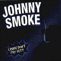 [Johnny Smoke Crime Don't Pay Yet Album Cover]
