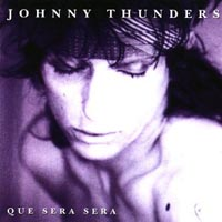[Johnny Thunders Que Sera Sera Album Cover]