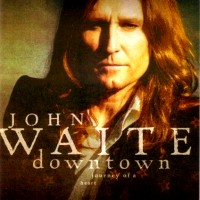 [John Waite Downtown Journey of a Heart Album Cover]