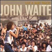 [John Waite Live and Rare Tracks Album Cover]