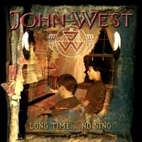 [John West Long Time... No Sing Album Cover]
