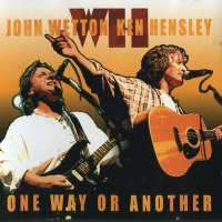 [John Wetton and Ken Hensley One Way or Another Album Cover]