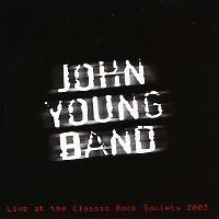 [John Young Band Live at the Classic Rock Society 2003 Album Cover]