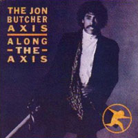 The Jon Butcher Axis Along the Axis Album Cover