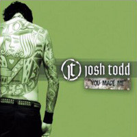 [Josh Todd You Made Me Album Cover]