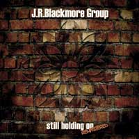 J.R. Blackmore Group Still Holding On Album Cover