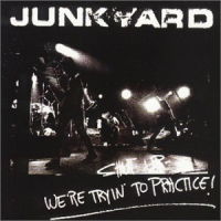 [Junkyard Shut Up - We're Trying To Practice Album Cover]