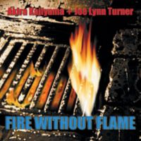 [Akira Kajiyama  Joe Lynn Turner Fire Without Flame Album Cover]