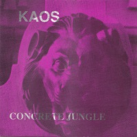 [Kaos Concrete Jungle Album Cover]