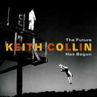 [Keith Collin The Future Has Begun Album Cover]