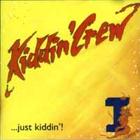 [Kiddin' Crew ... Just Kiddin' Album Cover]