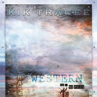 Kik Tracee Big Western Sky Vol.1 No Rules Album Cover