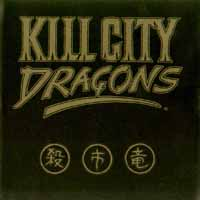 [Kill City Dragons Kill City Dragons Album Cover]