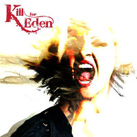 [Kill for Eden Kill for Eden Album Cover]