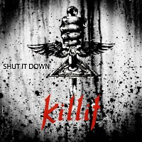 [KilliT Shut It Down Album Cover]