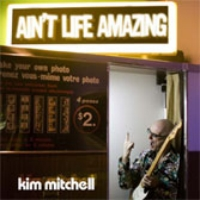 [Kim Mitchell Ain't Life Amazing Album Cover]