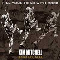 [Kim Mitchell Fill Your Head With Rock-Greatest Hits Album Cover]