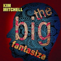 [Kim Mitchell The Big Fantasize Album Cover]