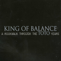 [King of Balance A Rockwalk Through The Toto Years Album Cover]