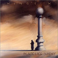 [King's X Black Like Sunday Album Cover]