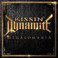 [Kissin' Dynamite Megalomania Album Cover]