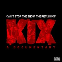 Kix Can't Stop The Show - The Return Of Kix Album Cover