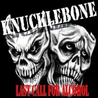 [Knucklebone Last Call for Alcohol Album Cover]