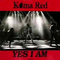 [Koma Red Yes I Am Album Cover]