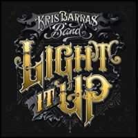 [Kris Barras Band Light It Up Album Cover]