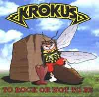 [Krokus To Rock or Not to Be Album Cover]