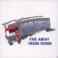 [Kyd Trigger Far Away From Home Album Cover]