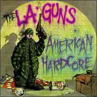 [L.A. Guns American Hardcore Album Cover]