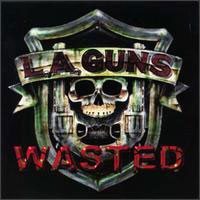 L.A. Guns Wasted Album Cover